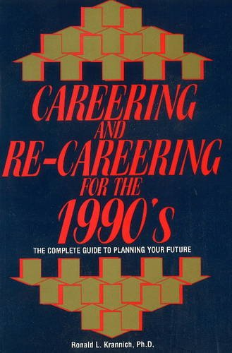 Careering and Re-careering for the 1990's: BY (AUTHOR): RONALD L KRANNICH