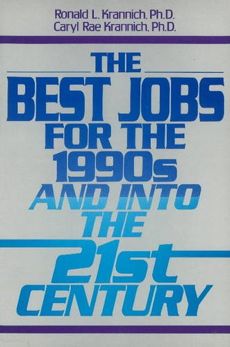 Best Jobs for the 1990's and into the 21st Century: Krannich, Ron Rae; Krannich, Caryl L.
