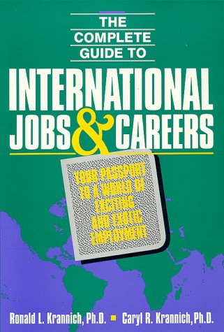 9780942710694: Complete Guide to International Jobs & Careers: Your Passport to a World of Exciting and Exotic Employment (COMPLETE GUIDE TO INTERNATIONAL JOBS AND CAREERS)