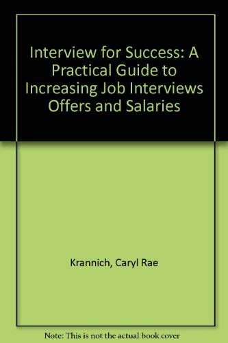 interview for success a practical guide to increasing job interviews offers and salaries