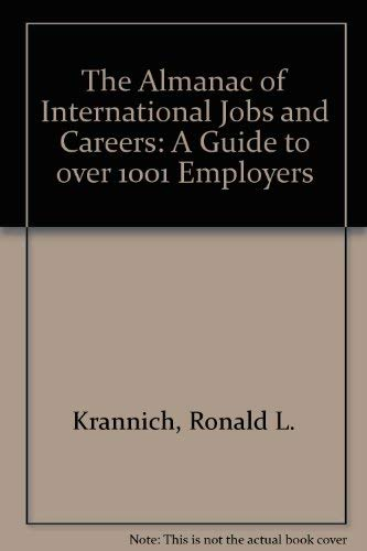 The Almanac of International Jobs and Careers: A Guide to over 1001 Employers: Krannich, Ronald L.;...
