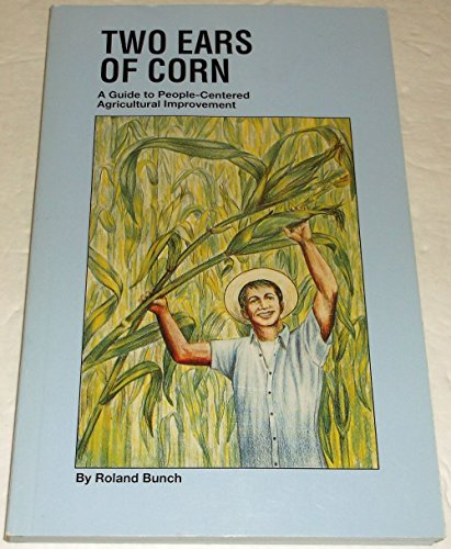 9780942716030: Two Ears of Corn: A Guide to People-Centered Agricultural Improvement