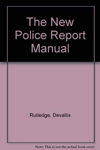 The New Police Report Manual (0942728122) by Rutledge, Devallis