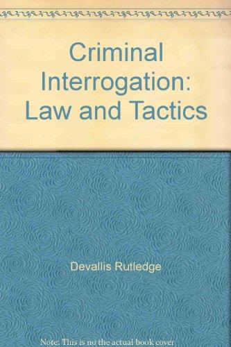 9780942728286: Criminal Interrogation: Law and Tactics