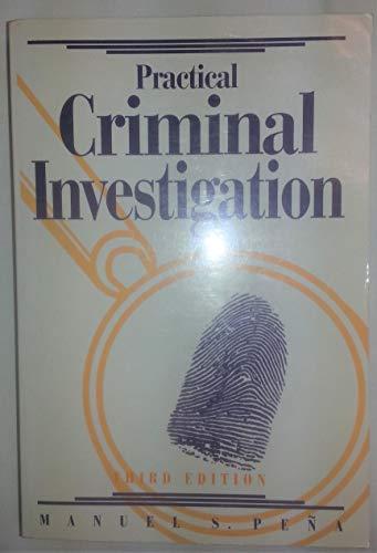 Criminal Investigation, Practical: Pena, Manuel S.