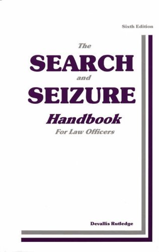 The Search and Seizure Handbook (0942728955) by Rutledge, Devallis
