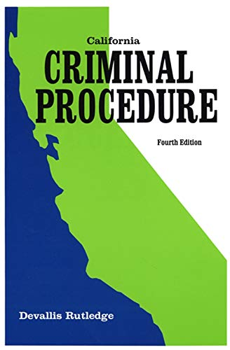 California Criminal Procedure: Rutledge, Devallis