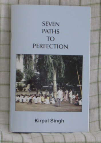 Seven Paths to Perfection (9780942735079) by Kirpal Singh