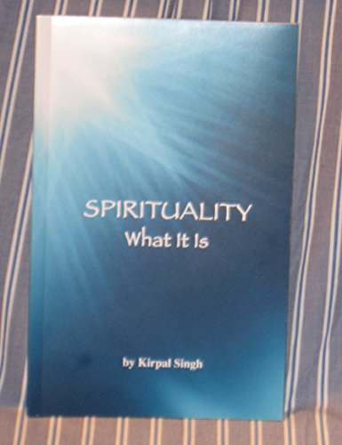 9780942735789: Spirituality: What It is Kirpal Singh Explores the Science of Spirituality