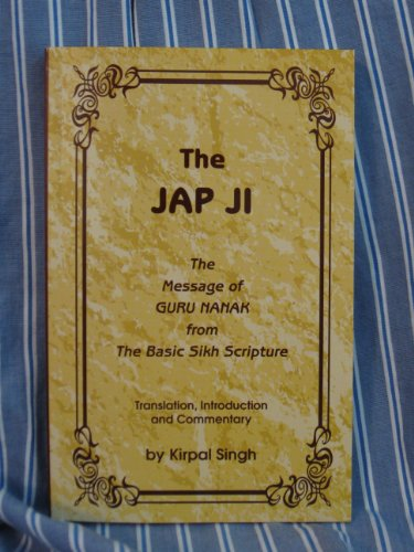 9780942735819: The Jap Ji: the Message of Guru Nanak: From the Basic Sikh Scripture