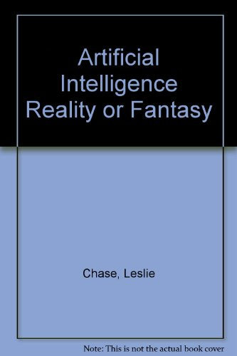 9780942774191: Artificial Intelligence: Reality or Fantasy?