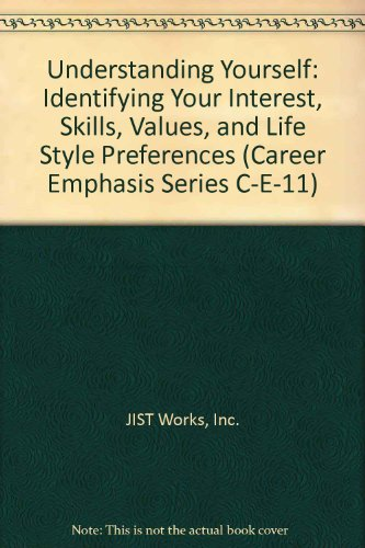 Understanding Yourself: Identifying Your Interest, Skills, Values, and Life Style Preferences (Career Emphasis Series C-E-11) (094278412X) by JIST Works, Inc.; Northern Virginia Community College