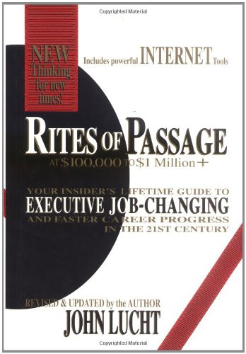 9780942785302: Rites of Passage: At $100, 000 to $1 Million: Your Insider's Lifetime Guide to Executive Job-Changing & Faster Career Progress: Your Insider's ... ... ... Easier Career Progress in the 21st Century