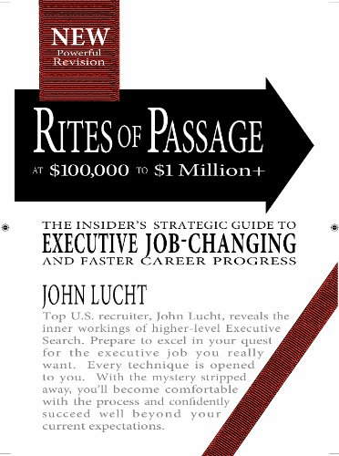 9780942785333: Rites of Passage at $100,000 to $1 Million+: Your Insider's Lifetime Guide to Executive Job-changing and Faster Career Progress in the 21st Century