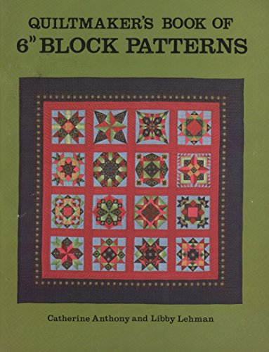 "Quiltmaker's Book of 6"" Block Patterns: Catherine Anthony, Libby"
