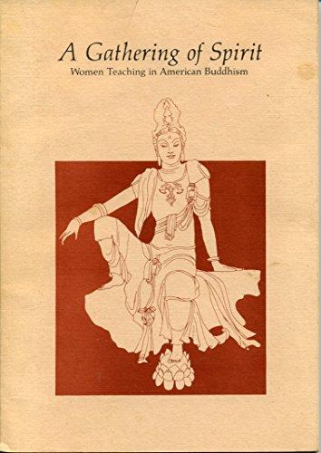 A Gathering of Spirit: Women Teaching in American Buddhism