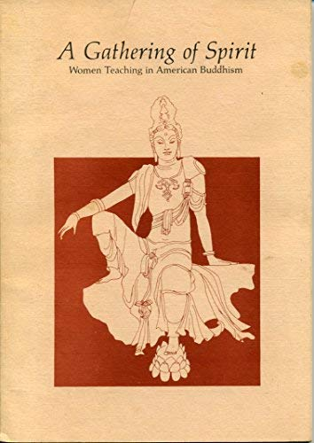 A Gathering of Spirit: Women Teaching in American Buddhism