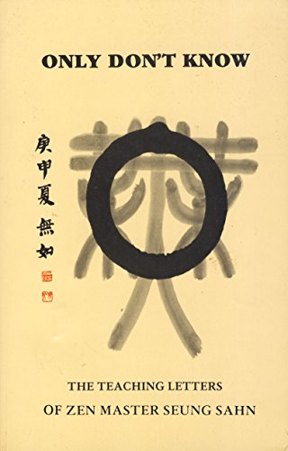 9780942795035: Only Don't Know: The Teaching Letters of Zen Master Seung Sahn