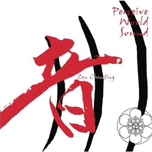9780942795127: Perceive World Sound Zen Chanting CD