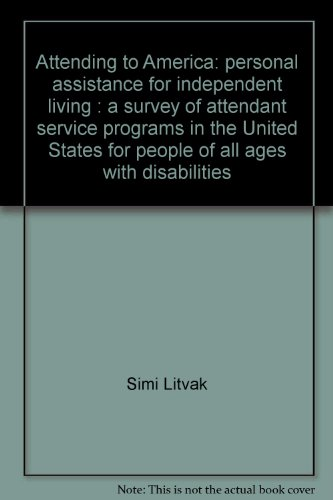 Attending to America: Personal assistance for independent: Litvak, Simi
