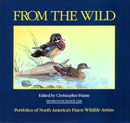 9780942802573: From the Wild: Portfolios of North America's Finest Wildlife Artists