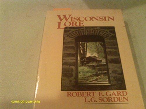 Wisconsin Lore: Robert Edward Gard; L. G. Sorden