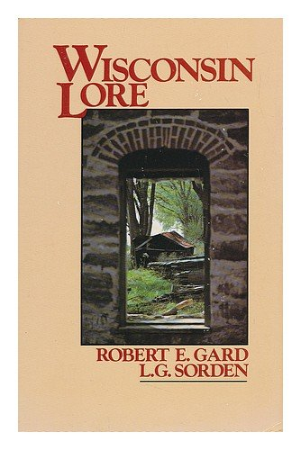 Wisconsin Lore: Robert Edward Gard,