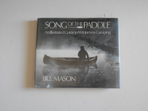 9780942802832: Song of the Paddle: An Illustrated Guide to Wilderness Camping