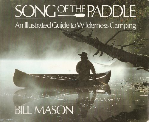 9780942802849: Song of the Paddle: An Illustrated Guide to Wilderness Camping