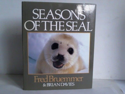 Seasons of the Seal Bruemmer, Fred
