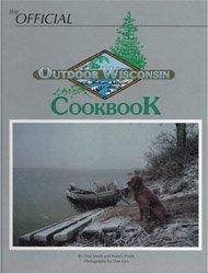 The Official Outdoor Wisconsin Cookbook: Small, Dan; Frank, Nancy
