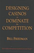 Designing casinos to dominate the competition: The Friedman international standards of casino ...