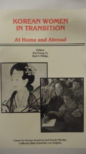 9780942831009: Korean Women in Transition: At Home and Abroad (Korean-American and Korean Studies Publication Series, No 5)