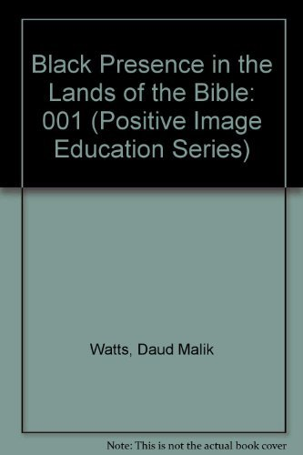 Black Presence in the Lands of the Bible (Positive Image Education Series): Watts, Daud Malik