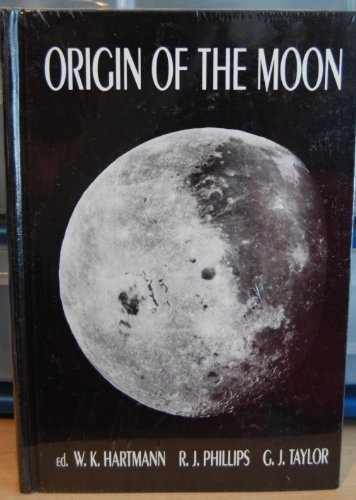 Origin of the moon: Hartmann, W.K., R.J. Phillips and C.J. Taylor, eds