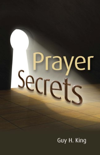 Prayer Secrets: Guy H. King