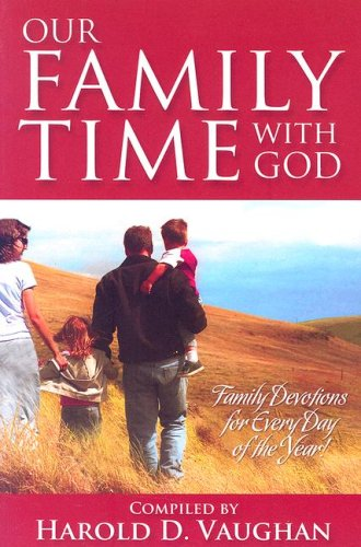 Our Family Time with God (family devotions for every day of the year): harold d vaughan