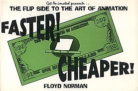 9780942909029: Faster! Cheaper!: The Flip Side to the Art of Animation