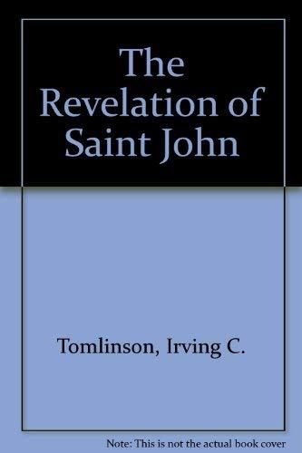 The Revelation of Saint John: Tomlinson, Irving C.