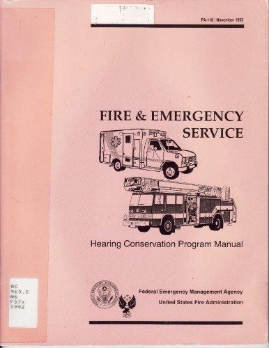 Fire & Emergency Service, Hearing Conservation Program Manual (FA-118/November 1992) ...