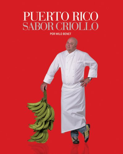 Puerto Rico Sabor Criollo (Spanish Edition): Chef Wilo Benet; Barbara Tasch Ezratty [Editor]; José ...