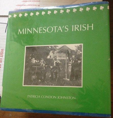 Minnesota's Irish: Johnston, Patricia Condon