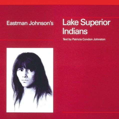 Eastman Johnson's Lake Superior Indians {FIRST EDITION}