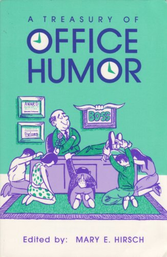 A Treasury of Office Humor: Editor-Mary E. Hirsch