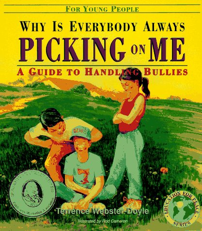 9780942941227: Why Is Everybody Always Picking on Me?: A Guide to Handling Bullies (Education for Peace)