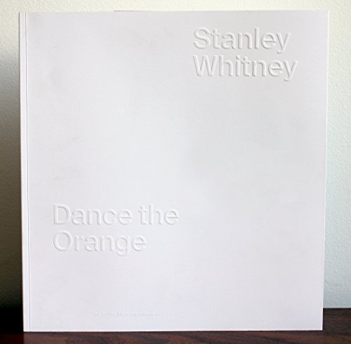 9780942949421: Stanley Whitney: Dance the Orange