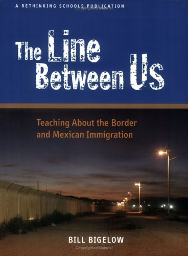 9780942961317: The Line Between Us: Teaching About the Border and Mexican Immigration