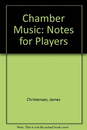9780942963236: Chamber Music: Notes for Players