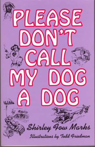 Please Don't Call My Dog a Dog ****SIGNED****