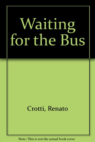 Waiting For The Bus. The Private Cold War of Renato Crotti - Exclusive English Edition